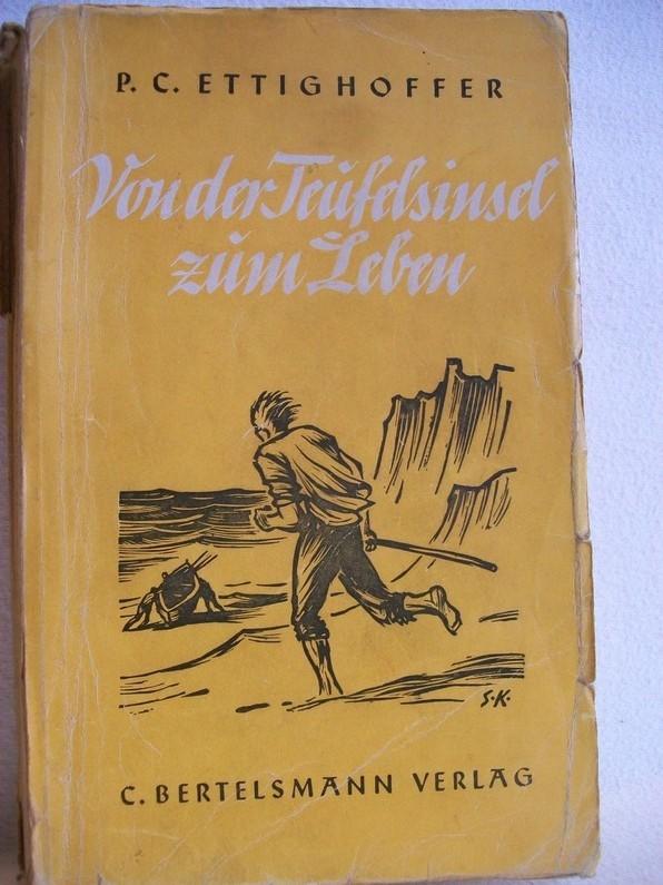 Von der Teufelinsel zum Leben. P. C. Ettighoffer 8. Aufl.