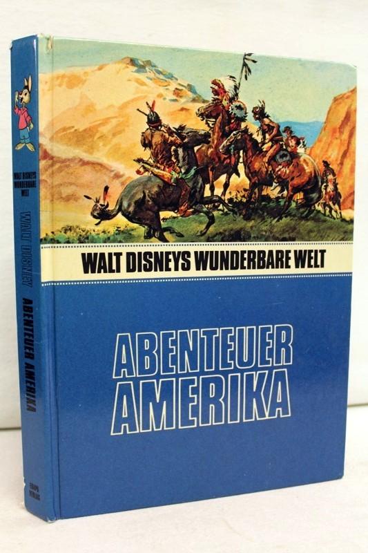 Diverse:: Abenteuer Amerika. Walt Disneys Wunderbare Welt. 4. Aufl.