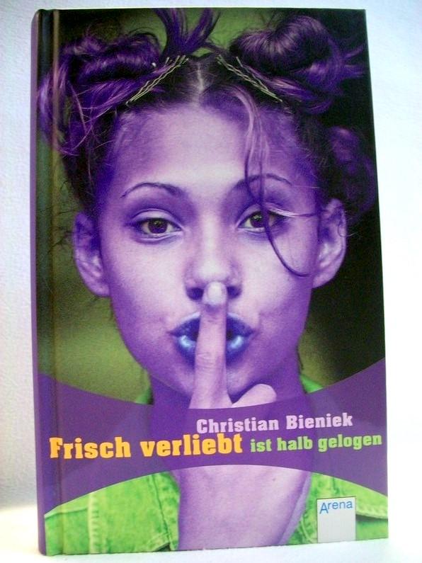 Frisch verliebt ist halb gelogen. 1. Aufl.