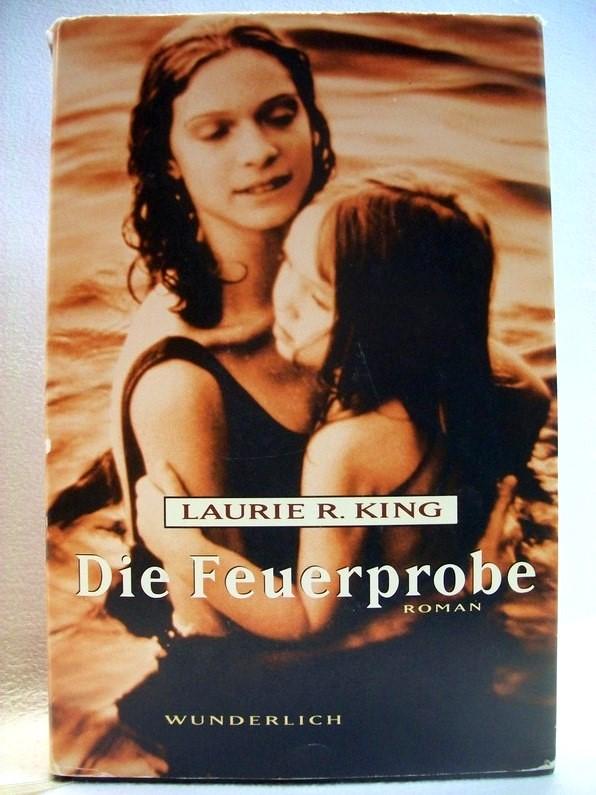 Die Feuerprobe : Roman. Dt. von Eva Malsch und Angela Schumitz 1. Aufl.