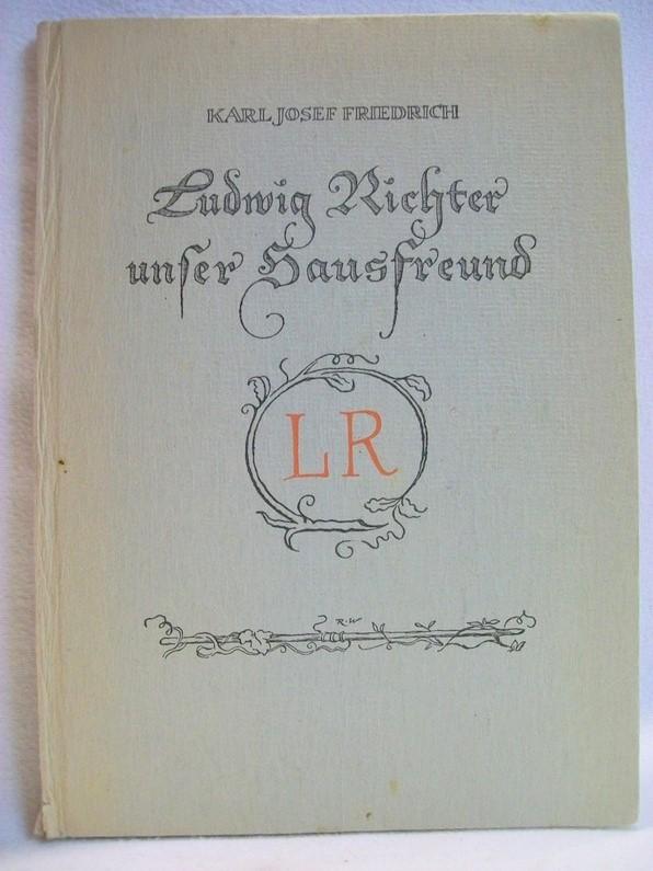 Ludwig Richter unser Hausfreund. Gute Gefährten. Eine kleine Haubücherei. Band 5. Graphische Gestaltung: Rudi Wagner 3. Aufl.