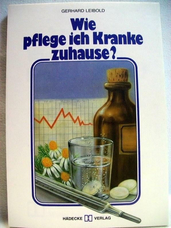 Wie pflege ich Kranke zuhause?. Ärztl. Vorw. von Siegmund Schmidt. [Textill.: Susanne Ueber-Graf]