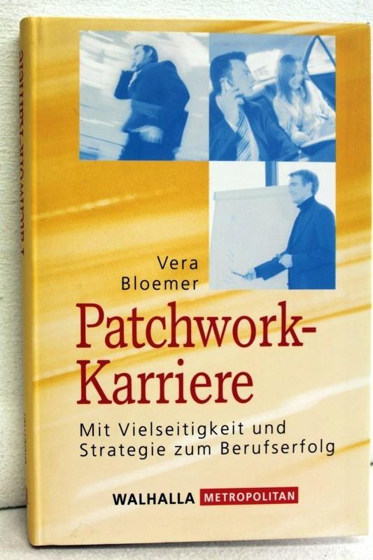 Patchwork-Karriere. Mit Vielseitigkeit und Strategie zum Berufserfolg