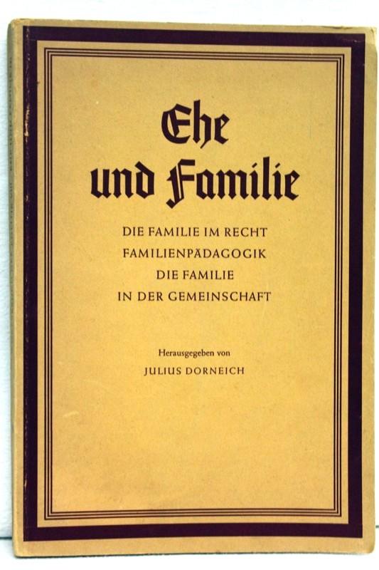 Ehe und Familie,( 2)  Die Familie im Recht, Familienpädagogik, Die Familie in der Gemeinschaft Wörterbuch der Politik