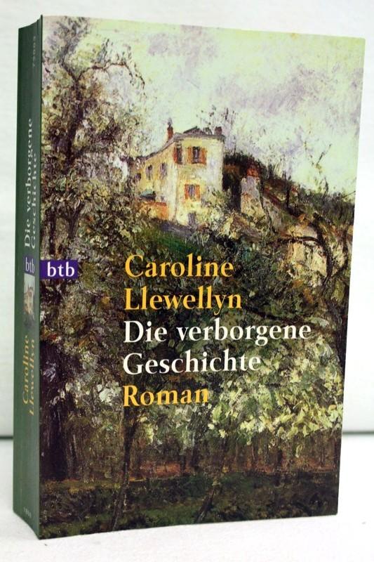 Die  verborgene Geschichte : (Roman) Dt. Erstveröff., genehmigte Taschenbuchausg., 7. Aufl.