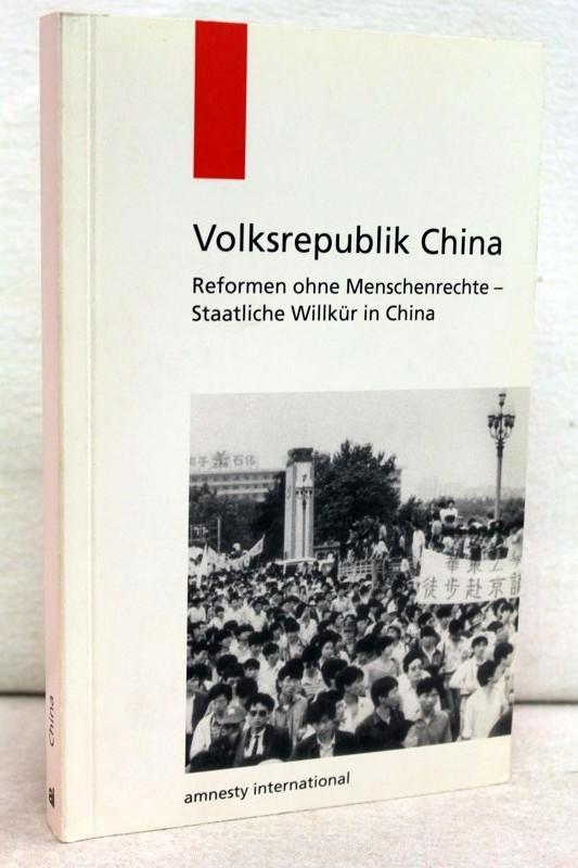 China, Reformen ohne Menschenrechte: staatliche Willkür in China 1. Aufl.