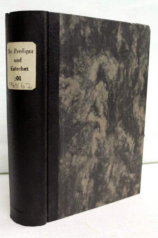 Der Prediger und Katechet , 101. Jahrgang Dez. 1961 bis Nov. 1962 Praktische Katholische Monatsschrift für die Verkündigung des Glaubens