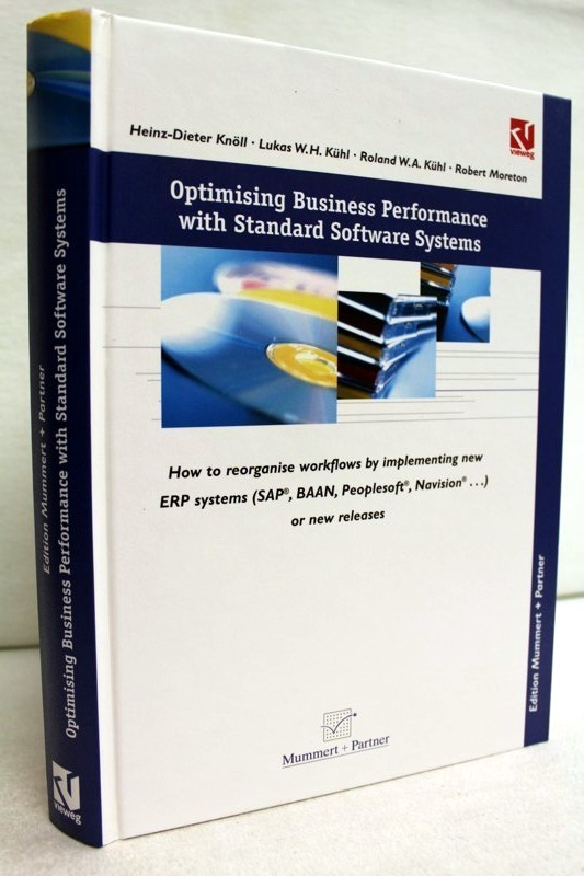 Knöll,  Heinz-Dieter:: Optimising business performance with standard software systems how to reorganise workflows by chance of implementing new ERP-systems (SAP, BAAN, Peoplesoft, Navision ...) or new releases 1. Auflage
