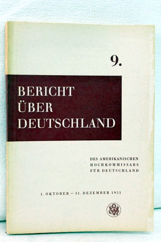 Hochkommisars für Deutschland, Amt des Amerikanischen: 9. Bericht über Deutschland. 1. Oktober - 31. Dezember 1951