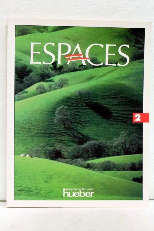 Capelle, Guy und Noëlle Gidon: Espaces 2. Méthode de français. 1. Aufl.