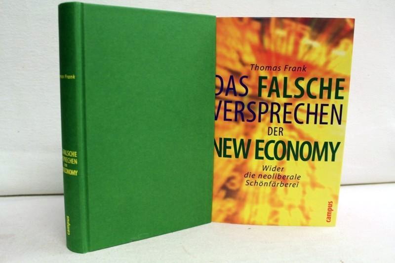 Das falsche Versprechen der New Economy. Wider die neoliberale Schönfärberei.