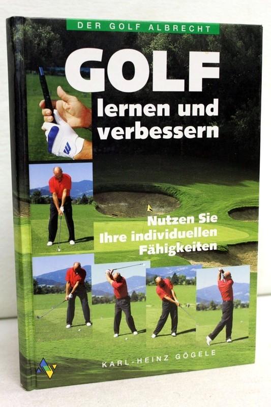 Der Golf-Albrecht  Golf lernen und verbessern : nutzen Sie Ihre individuellen Fähigkeiten. 1. Auflage