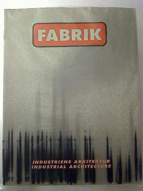 FABRIK - Industriens Arkitektur i Aalborg / Industrial Architecture in Aalborg. 1. Aufl. / edit.