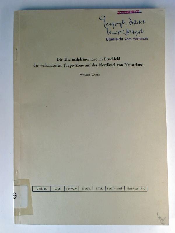 Die Thermalphänomene im Bruchfeld der vulkanischen Taupo-Zone auf der Nordinsel von Neuseeland. (Geologisches Jahrbuch : C ; 26)