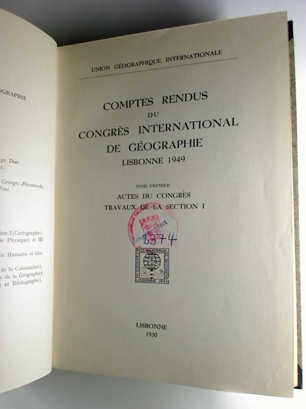 Comptes rendus du Congrès International de Géographie Lisbonne 1949. - T. 1: Actes du congrès, travaux de la Section I.