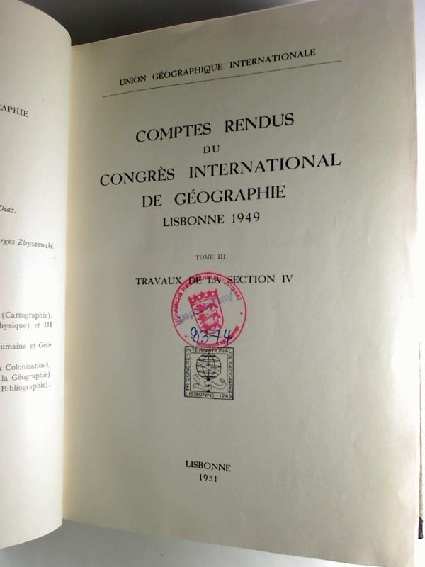 Comptes rendus du Congrès International de Géographie Lisbonne 1949. - T. 3: Travaux de la Section IV.