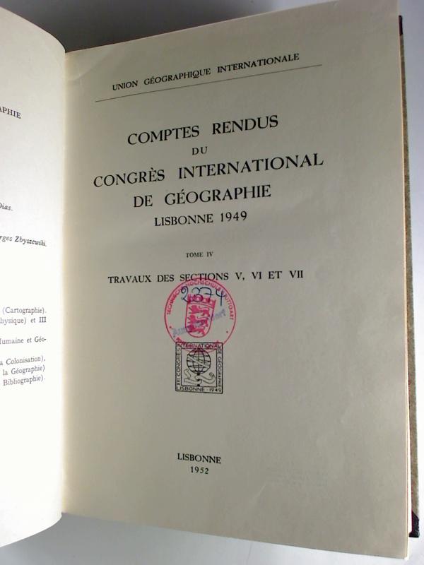 Comptes rendus du Congrès International de Géographie Lisbonne 1949. - T. 4: Travaux de la Section V, VI et VII.