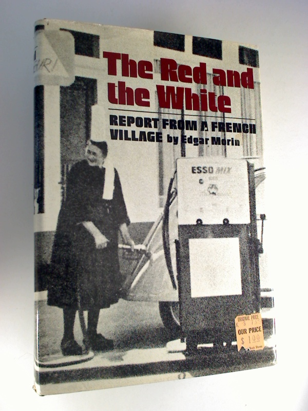 The Red and the White : Report from a French Village. 1. Aufl./ 1st American edition