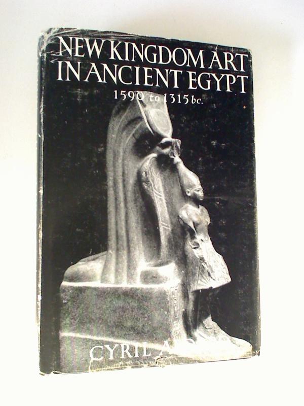 New Kingdom Art in Ancient Egypt during the Eighteenth Dynasty, 1590-1315 B.C. 1. Aufl./ed.