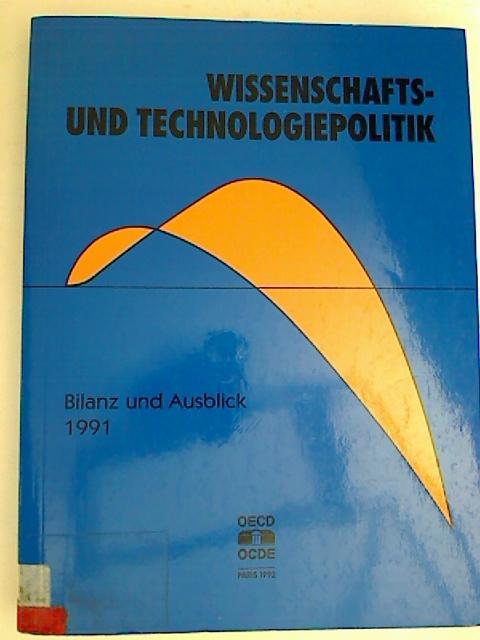 Wissenschafts- und Technologiepolitik. - Bilanz und Ausblick 1991.