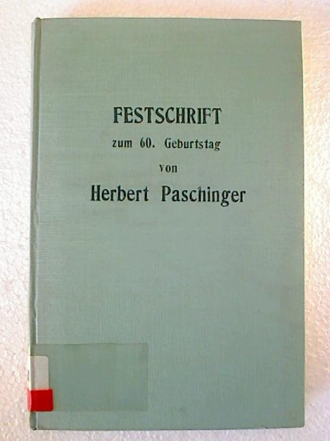 Erich Kreissl (Ltg.) Festschrift zum 60. Geburtstag von Univ.-Prof. Dr. Herbert Paschinger. (Mitteilungen des Naturwissenschaftlichen Vereins für Steiermark ; 101)