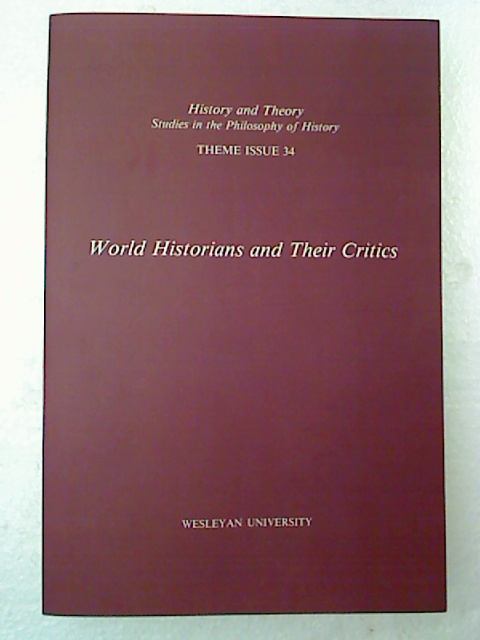 History and Theory. - THEME ISSUE 34 : Historians and Ethics. - Studies in the Philosophy of History.