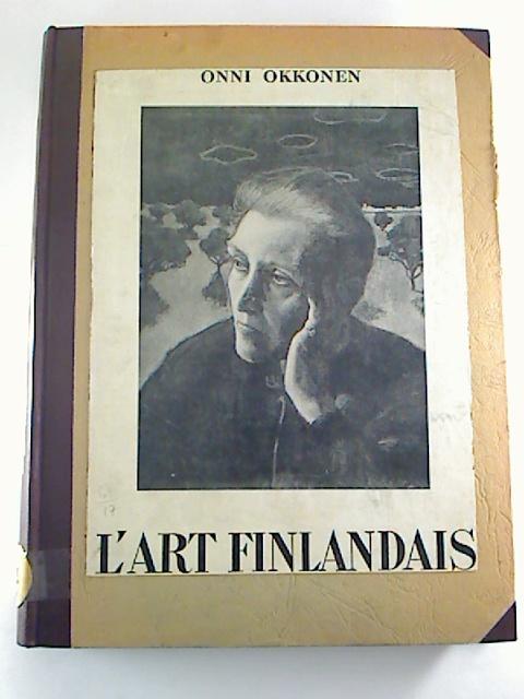 Onni Okkonen L` Art Finlands aux XIXe et XXe siècles. 2. ed.