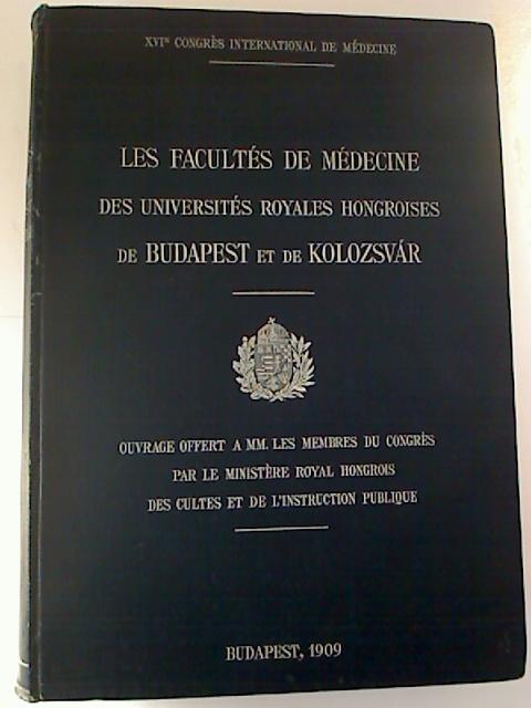 Les Facultes de Medicine des Universites Royales Hongroises de Budapest et de Kolozsvar.