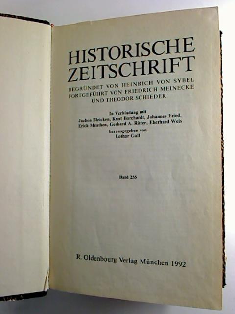 Historische Zeitschrift. - Band 255 / 1992, Heft 1 - 3 (2. Halbjahresband, gebunden in 1 Bd.)