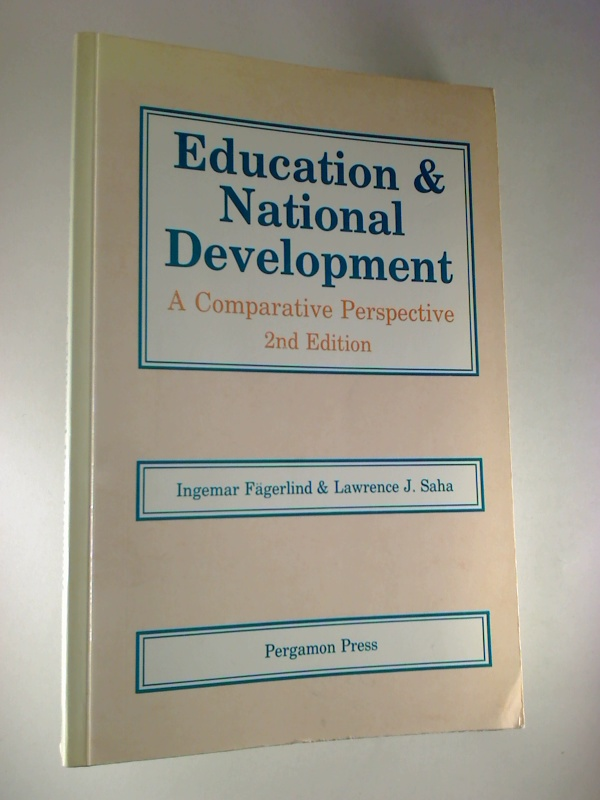 Education and National Development: A Comparative Perspective. 2. Aufl./2nd Edition  (Comparative & International Education Series)