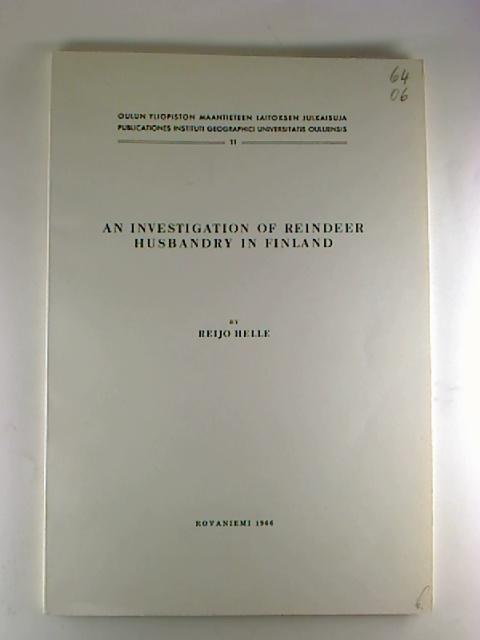 An Investigation of Reindeer Husbandry in Finland. (Publicationes Instituti Geographici Universitatis Ouluensis ; 11)