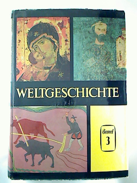 Weltgeschichte in zehn Bänden. Bd. 3.