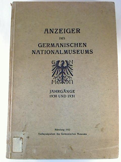 Anzeiger des Germanischen Nationalmuseums. - Jahrgänge 1930 und 1931.