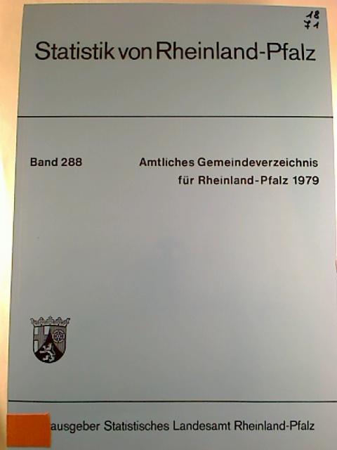 Amtliches Gemeindeverzeichnis für Rheinland-Pfalz 1979. (Statistik von Rheinland-Pfalz ; 288)