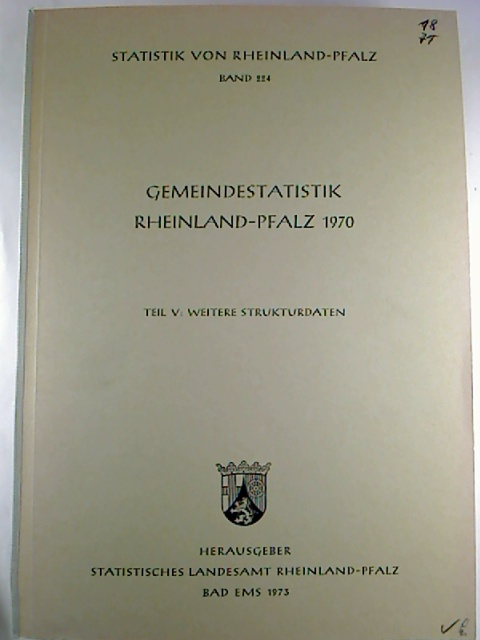 Gemeindestatistik Rheinland-Pfalz 1970. -Teil V: weitere Strukturen. (Statistik von Rheinland-Pfalz ; 224)