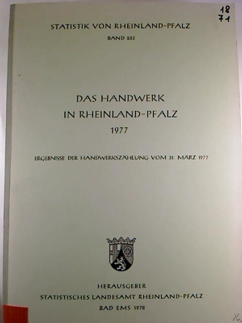 Das Handwerk  in Rheinland-Pfalz 1977. (Statistik von Rheinland-Pfalz ; 283)