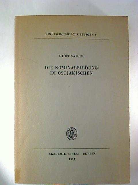 Die Nominalbildung im Ostjakischen. 1. Aufl. (Finnisch-ugrische Studen; 5).