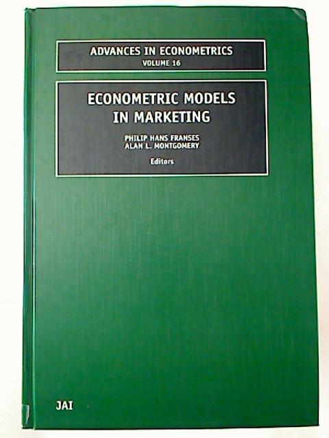 Econometric Models in Marketing. 1. Aufl./1st ed. (Advances in Econometrics; 16)