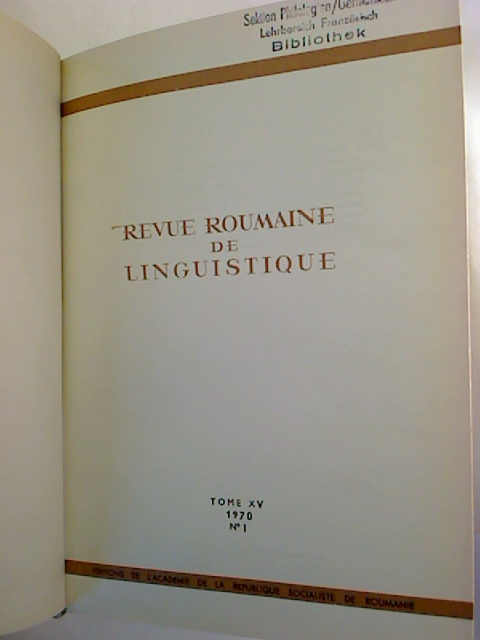 Revue roumaine de linguistique. - Tome 15 / 1970, No. 1 - 6 (gebunden in 1 Bd.)