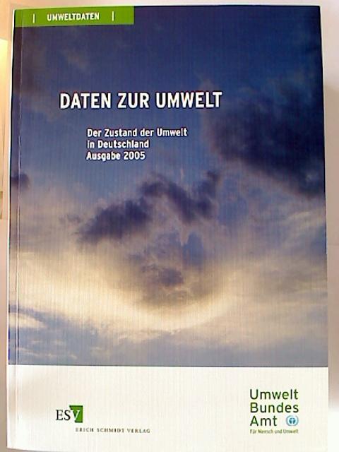 Daten zur Umwelt. - Der Zustand der Umwelt in Deutschland. Ausgabe 2005.