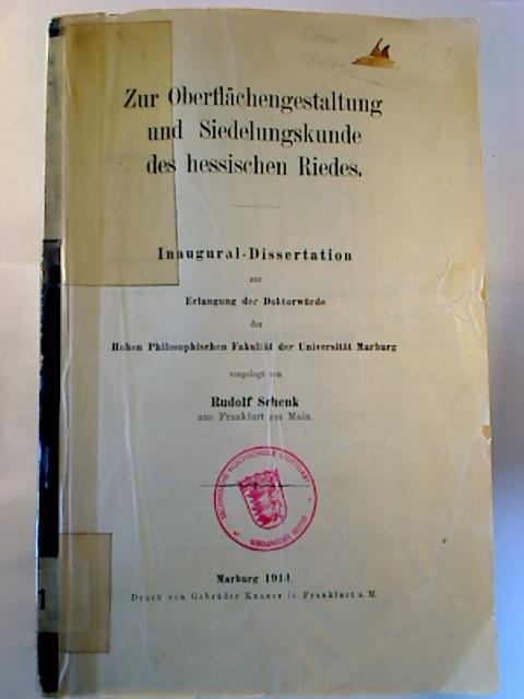 Rudolf Schenk Zur Oberflächengestaltung und Siedlungskunde des hessischen Riedes.