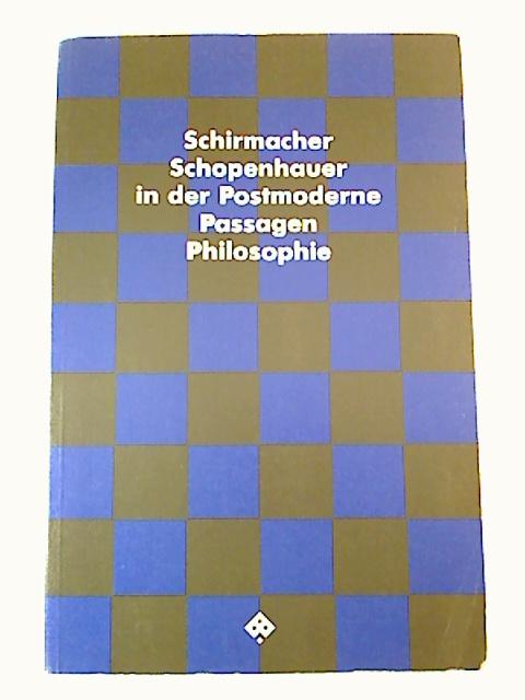 Schopenhauer in der Postmoderne. 1. Aufl. (Schopenhauer-Studien 3)