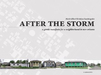After the Storm : A Gentle Manifesto for a Neighborhood in New Orleans. 1. Aufl.