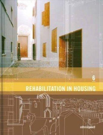 Antonio Gimenez Crespo / Conchi Monzonis Pozo Rehabilitation in Housing 6 (Contemporary Architecture) 1. Aufl./1st ed.