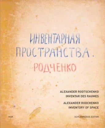 Alexander Rodtschenko : Inventar des Raumes / Inventory of Space. 1. Aufl.