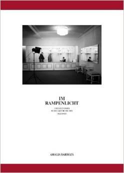 Amalia Barboza : Im Rampenlicht. - Expeditionen in die Ästhetik des Alltags. 1. Aufl.