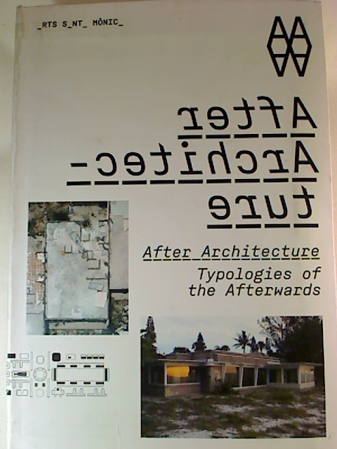 Marti Peran (Ed.) After Architecture: Typologies of the Afterwards. 1. Aufl.