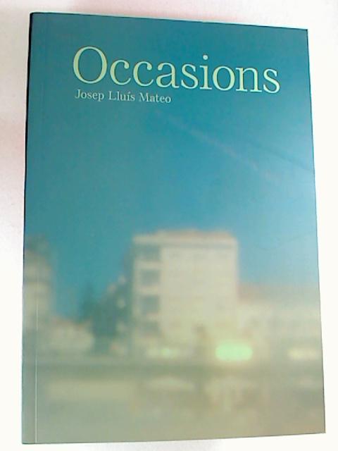 Josep Lluis Mateo Occasions 1. Aufl.