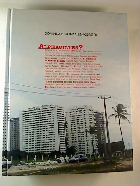 Dominique Gonzalez-Foerster Alphavilles? 1. Aufl.