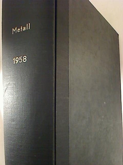 METALL - Zeitschrift für Technik, Industrie und Handel. - 12. Jahrg. / 1958 (kompl., gebund. Jahresband)